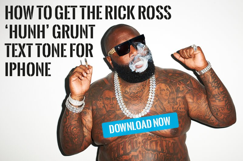 How to Get the Rick Ross HUNH Grunt Text Tone for iPhone - How to