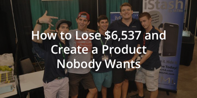 How to Not Lose $6537 and Create a Product Nobody Wants Ryan Robinson Hero Image ryrob