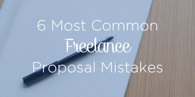 Avoid These 6 Most Common Freelance Project Proposal Mistakes by Ryan Robinson ryrob text overlay