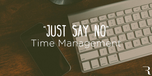 Just-Say-No-Time-Management-by-Ryan-Robinson-ryrob-Entrepreneur-1
