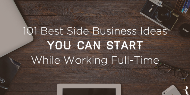 101 best side business ideas to start while working full time