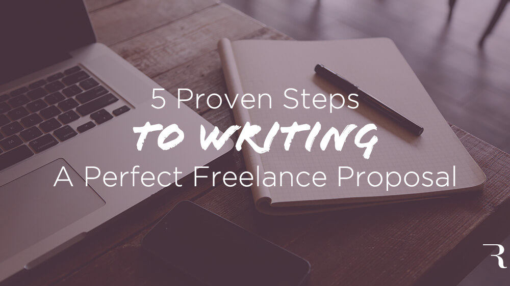 5 Steps To Write The Best Freelance Proposal (Free Template)