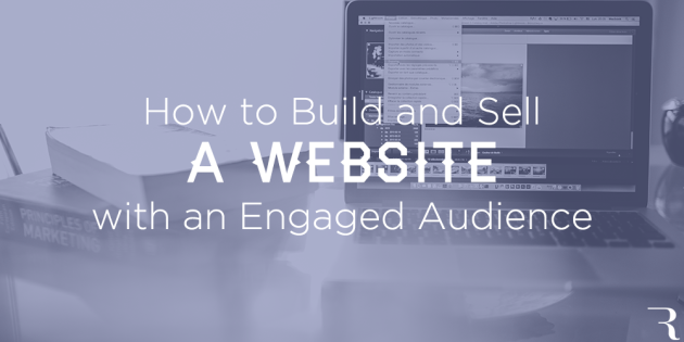 How to Build and Sell a Website with an Engaged Audience