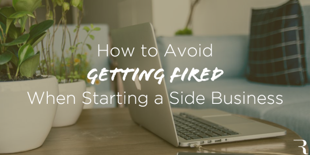 How-to-Avoid-Getting-Fired-While-Starting-a-Side-Business