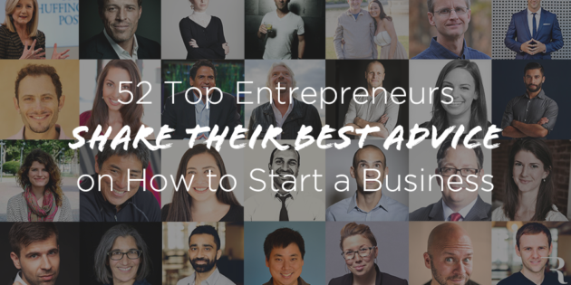 52-top-entrepreneurs-share-how-to-start-business-advice
