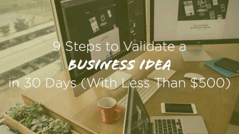 9-steps-to-validate-a-business-idea-in-30-days-with-less-than-500
