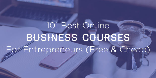 101 Best Online Business Courses Free and Cheap Entrepreneurs