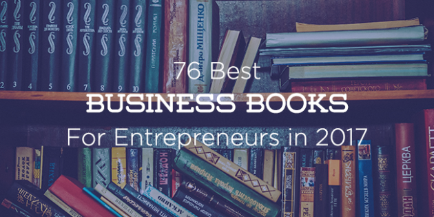 76 Best Business Books for Entrepreneurs