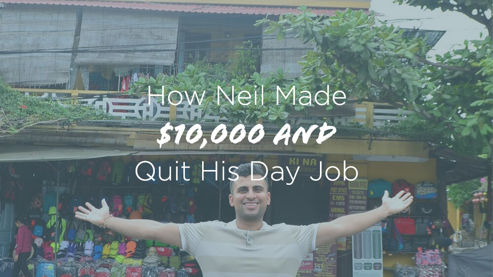 How Neil Made 10K and Quit His Day Job