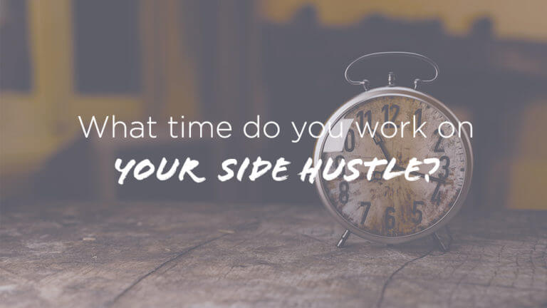 How to Make Time to Work on Side Hustle