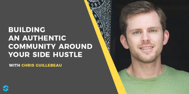Building an Authentic Community Around Your Side Hustle with Chris Guillebeau Interview