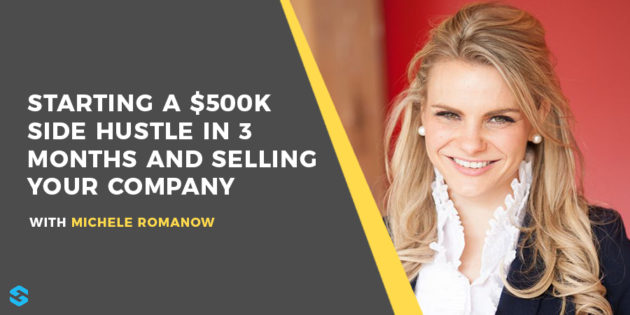 Starting a $500k Side Hustle in 3 Months Michele Romanow Interview