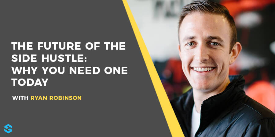 The Future of the Side Hustle Why You Need One Today (Ryan Robinson)