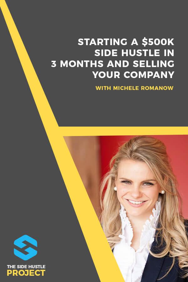Michele Romanow Interview Start Side Hustle 500k