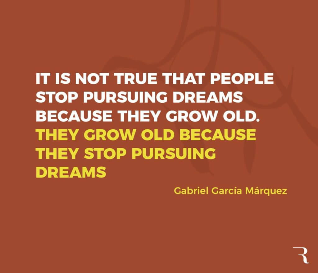 """Motivational Quotes: """"People grow old because they stop pursuing their dreams."""" 112 Motivational Quotes to Be a Better Entrepreneur"""