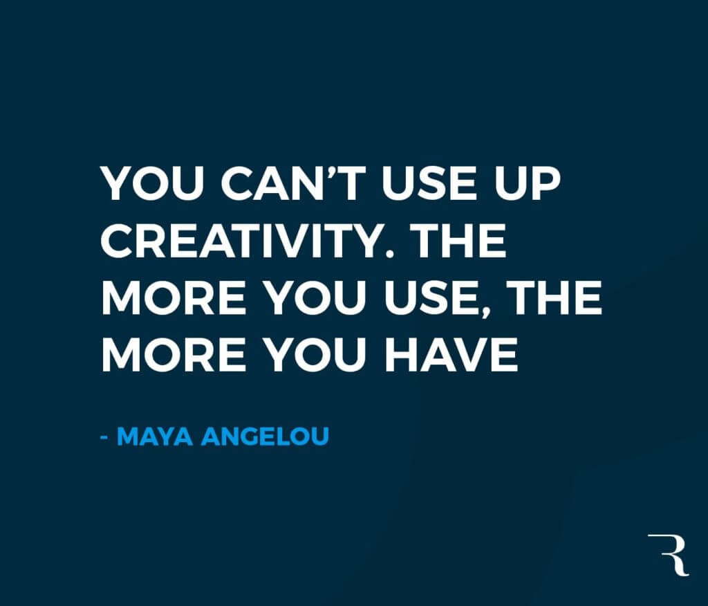 """Motivational Quotes: """"You can't use up creativity. The more you use, the more you have."""" 112 Motivational Quotes to Be a Better Entrepreneur"""