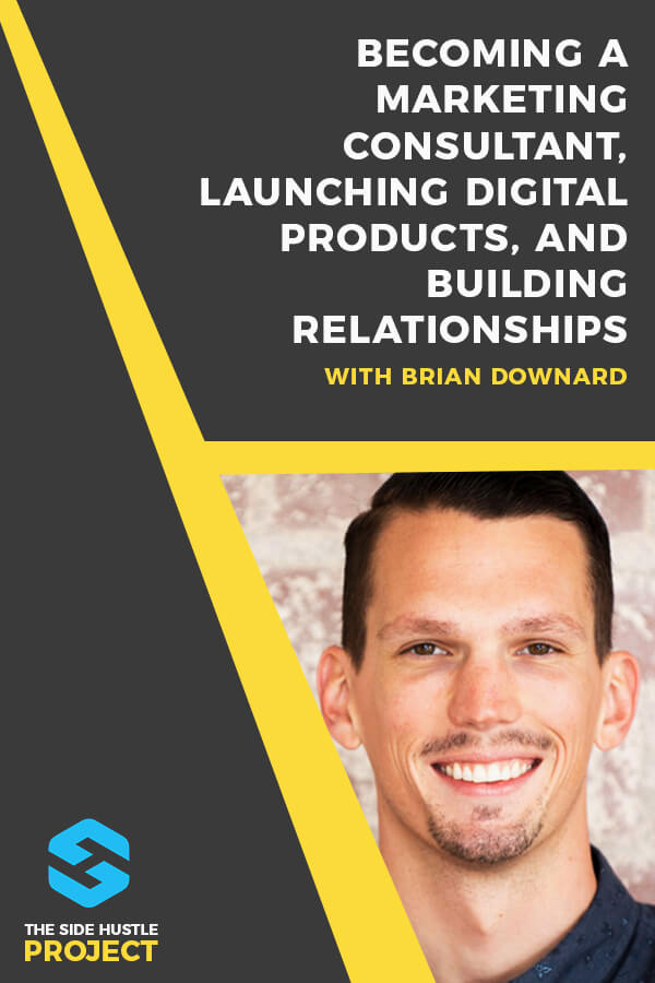 In this episode, we're talking about how to become a marketing consultant, Brian's process for creating and launching digital products (including a failed first launch), and building relationships that convert into high-paying customers with marketing consultant and entrepreneur, Brian Downard.