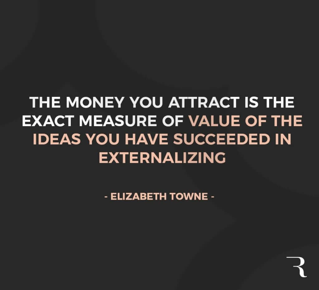 """Motivational Quotes: """"The money you attract is the measure of value, of the ideas you've externalized."""" 112 Motivational Quotes to Be a Better Entrepreneur"""
