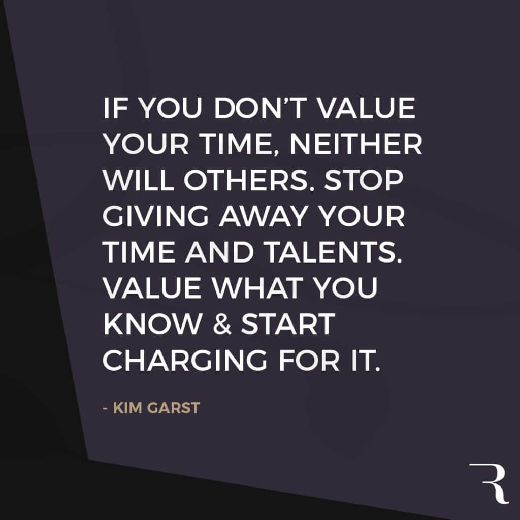 """Motivational Quotes: """"If you don't value your time, neither will others. Value what you know & charge for it."""" 112 Motivational Quotes to Be a Better Entrepreneur"""