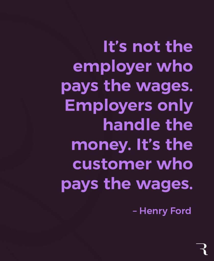 """Motivational Quotes: """"Employers only handle the money. It's the customer who pays the wages."""" 112 Motivational Quotes to Be a Better Entrepreneur"""