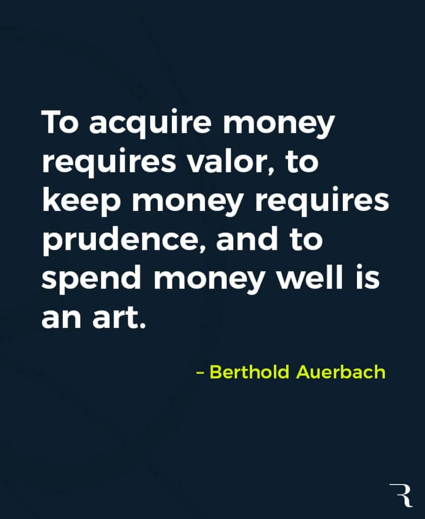 """Motivational Quotes: """"To acquire money requires valor, to keep money requires prudence, to spend money well is an art."""" 112 Motivational Quotes to Be a Better Entrepreneur"""