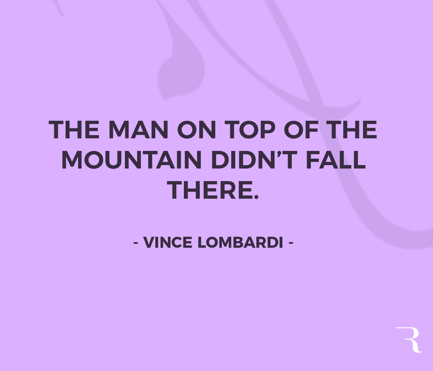 """Motivational Quotes: """"The man on top of the mountain didn't fall there."""" 112 Motivational Quotes to Be a Better Entrepreneur"""