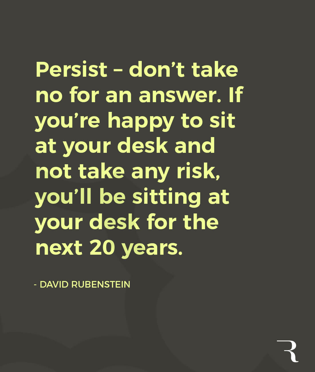 """Motivational Quotes: """"Don't take no for an answer. If you don't take risks, you'll be at your desk forever."""" 112 Motivational Quotes to Be a Better Entrepreneur"""