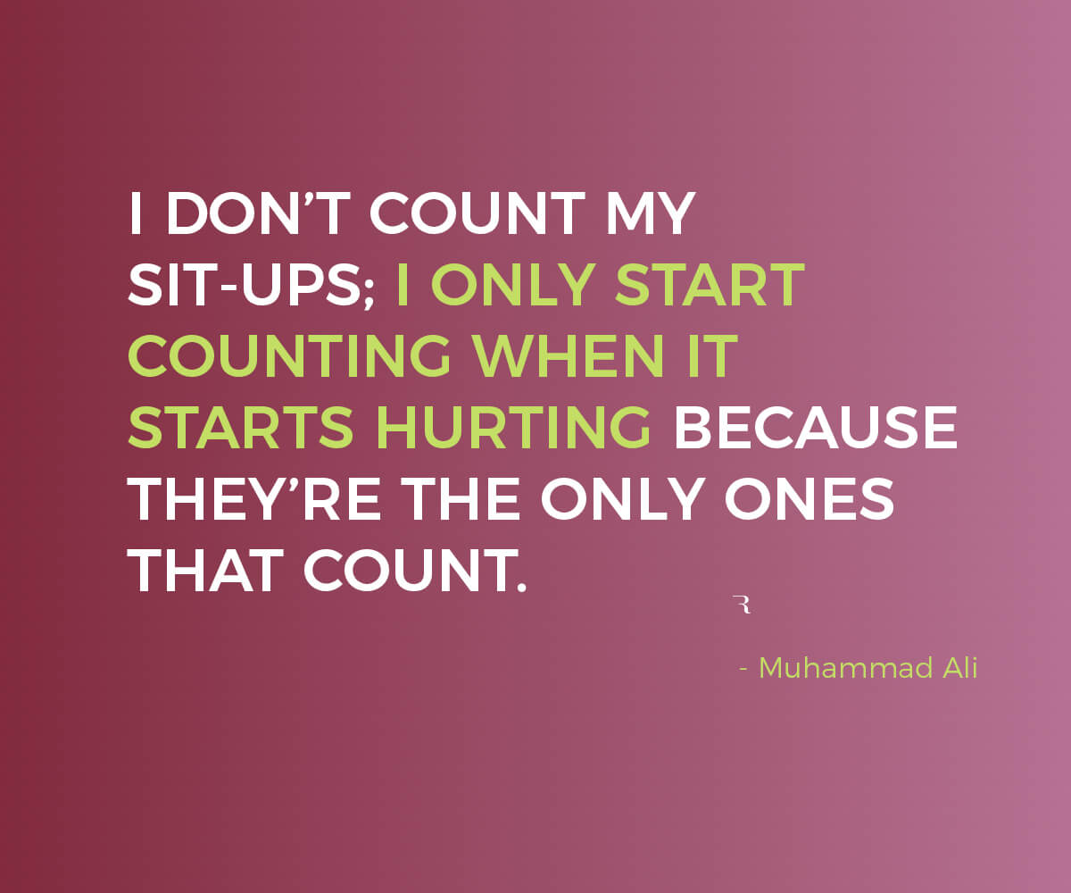 """Motivational Quotes: """"I start counting when it starts hurting, because those are the only ones that count."""" 112 Motivational Quotes to Be a Better Entrepreneur"""