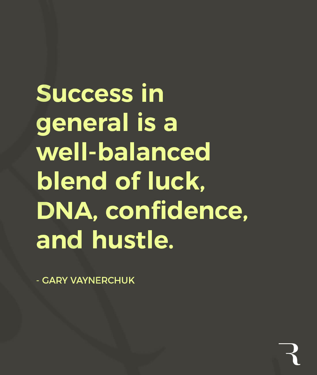 """Motivational Quotes: """"Success is a blend of luck, DNA, confidence, and hustle."""" 112 Motivational Quotes to Be a Better Entrepreneur"""