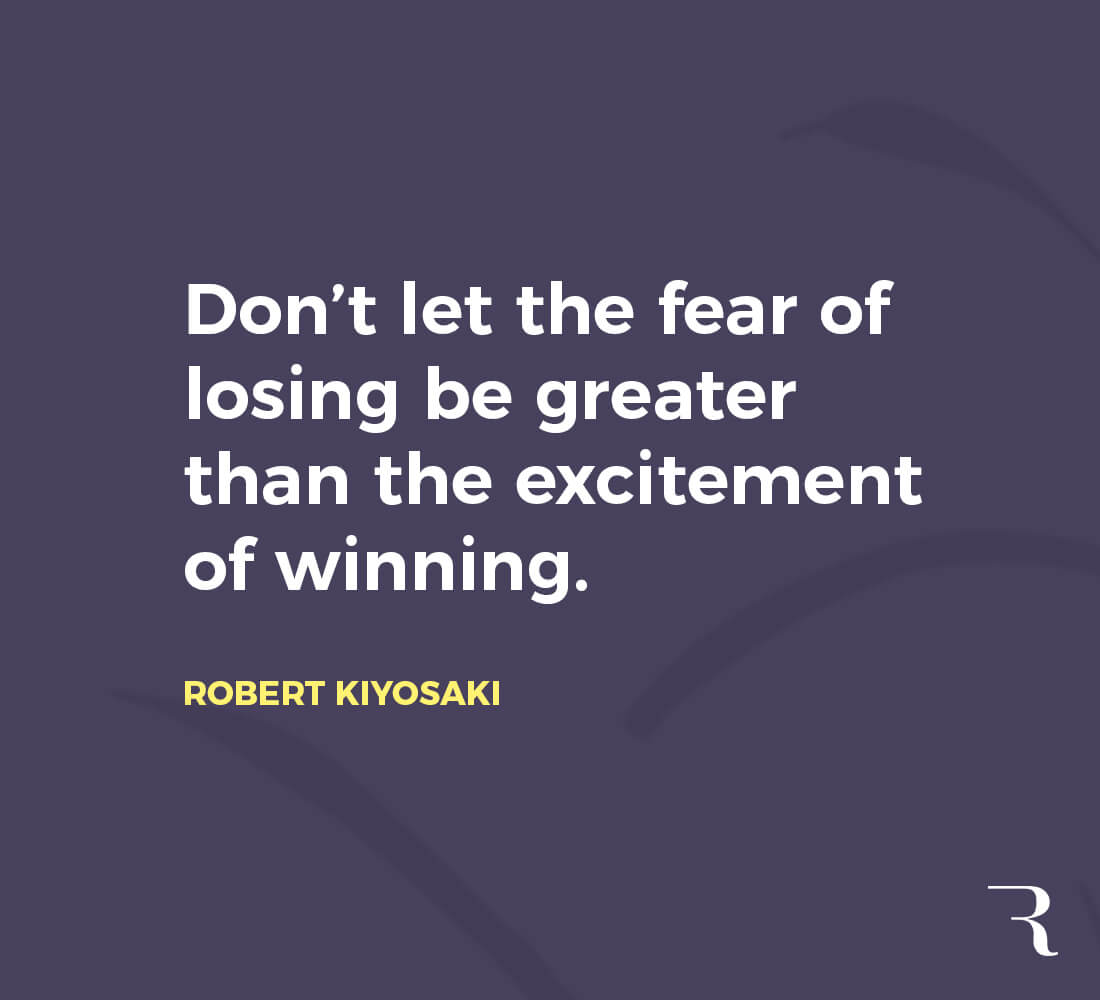 """Motivational Quotes: """"Don't let thefearof losing be greater than the excitement of winning."""" 112 Motivational Quotes to Be a Better Entrepreneur"""