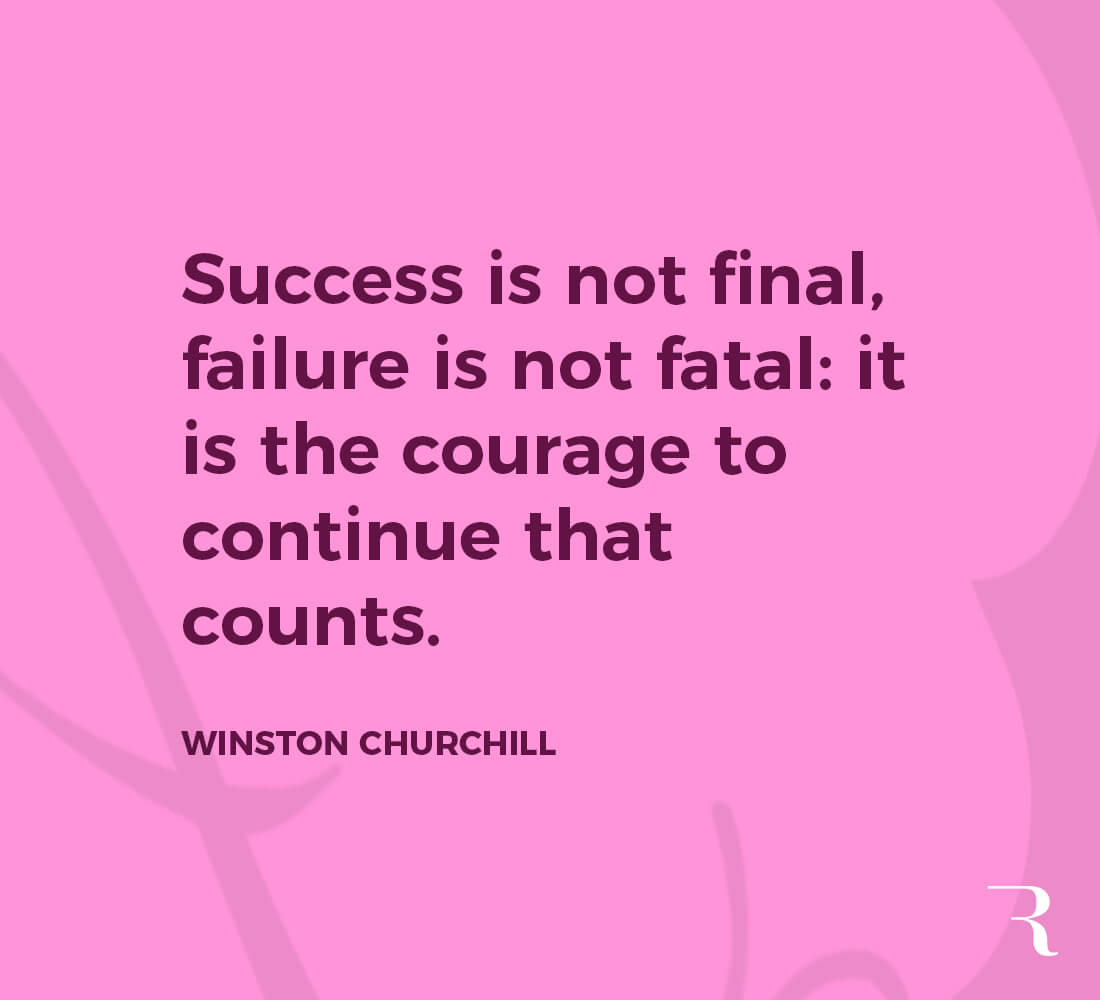 """Motivational Quotes: """"Success is not final, failure is not fatal. It's the courage to continue that counts."""" 112 Motivational Quotes to Be a Better Entrepreneur"""