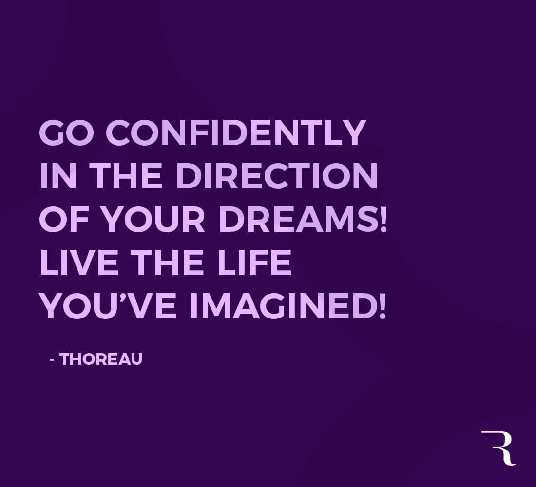 """Motivational Quotes: """"Go confidently in the direction of your dreams! Live the life you've imagined!"""" 112 Motivational Quotes to Be a Better Entrepreneur"""