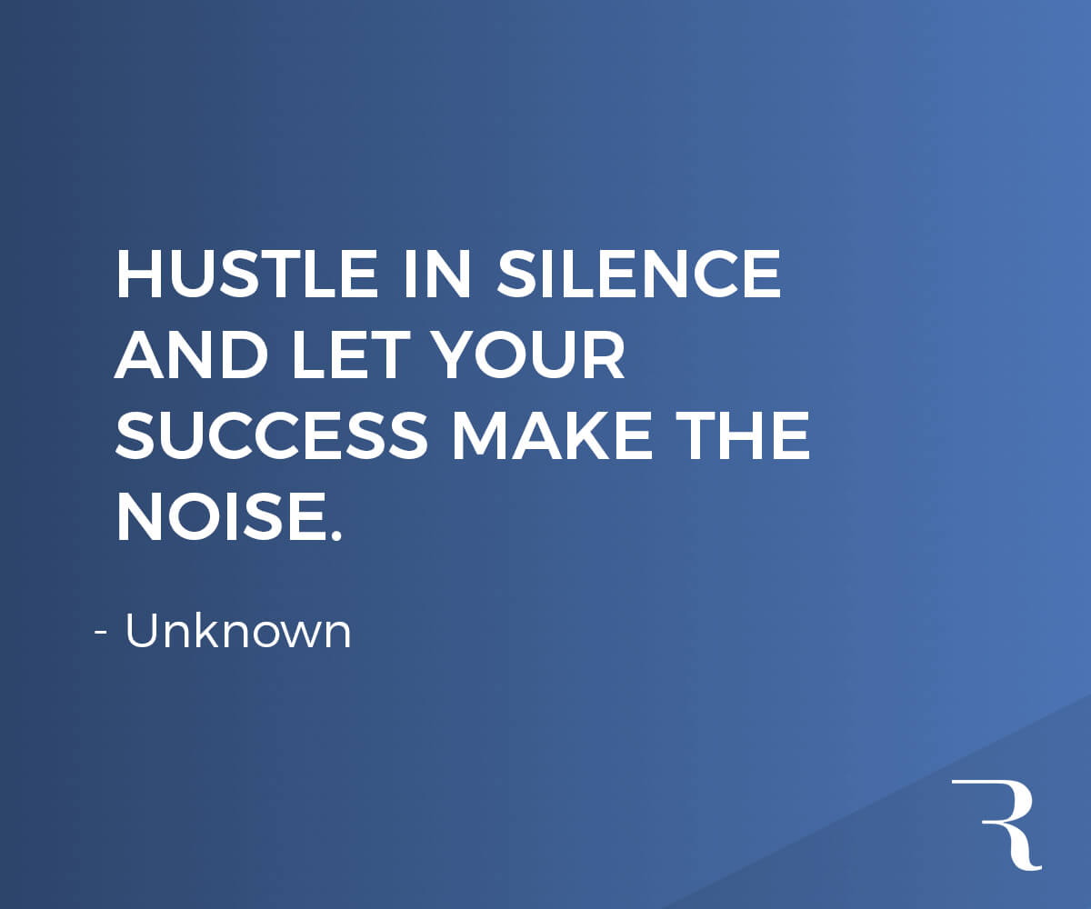 """Motivational Quotes: """"Hustle in silence and let your success make the noise."""" 112 Motivational Quotes to Be a Better Entrepreneur"""