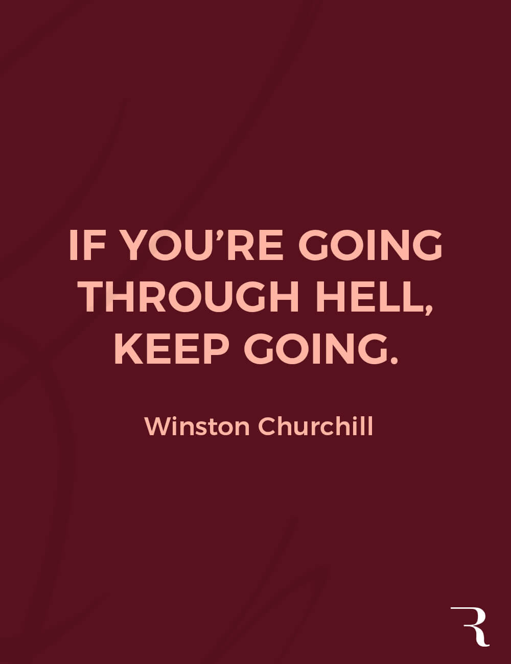 """Motivational Quotes: """"If you're going through hell, keep going."""" 112 Motivational Quotes to Be a Better Entrepreneur"""