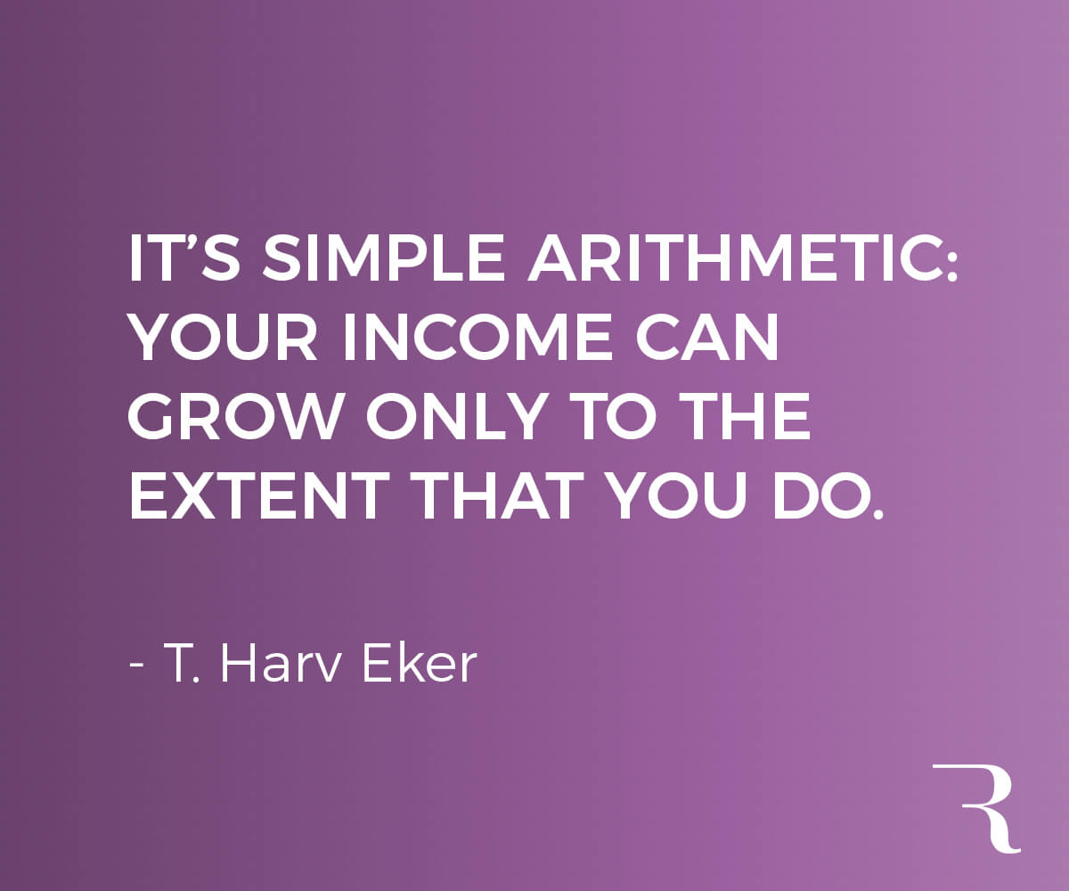 """Motivational Quotes: """"It's simple arithmetic: Your income can grow only to the extent that you do."""" 112 Motivational Quotes to Be a Better Entrepreneur"""
