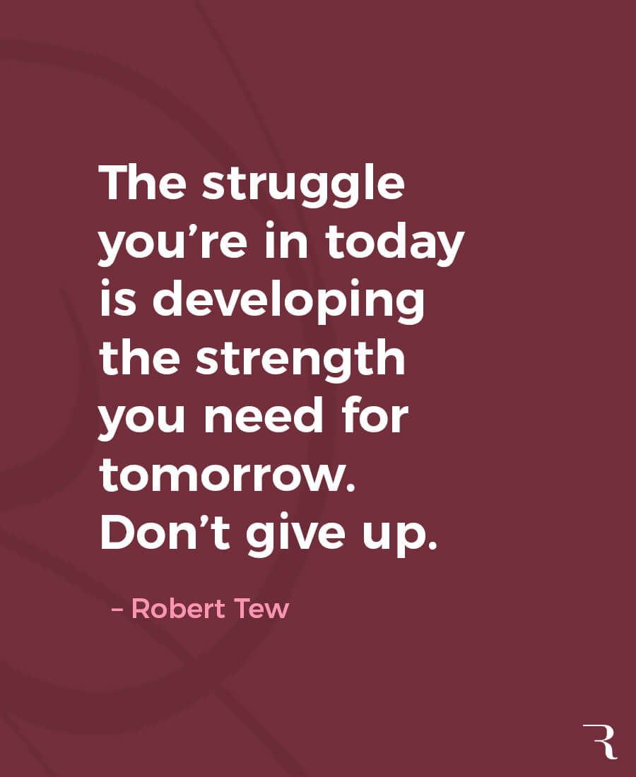 """Motivational Quotes: """"The struggle you're in today is developing the strength you need for tomorrow."""" 112 Motivational Quotes to Be a Better Entrepreneur"""