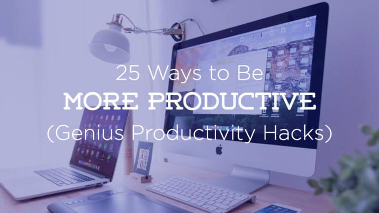 Be More Productive (Best Productivity Hacks)