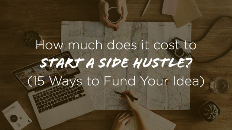 Side Hustle Cost and 15 Ways to Fund Side Hustle