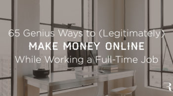 65 Ways to Make Money Online While Working Full-Time