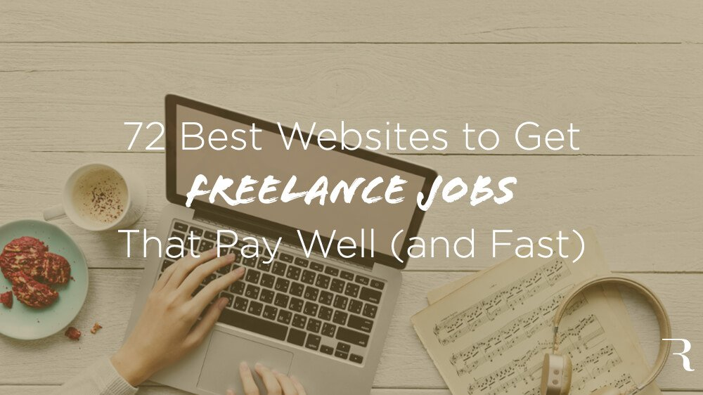 72 Best Freelance Jobs Websites to Get (Remote) Freelance