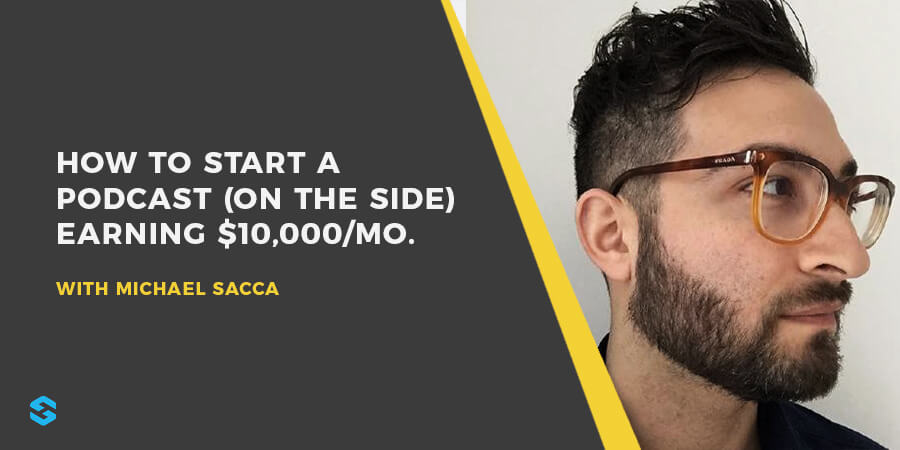 How to Start a Podcast (on the Side): $10,000/mo with