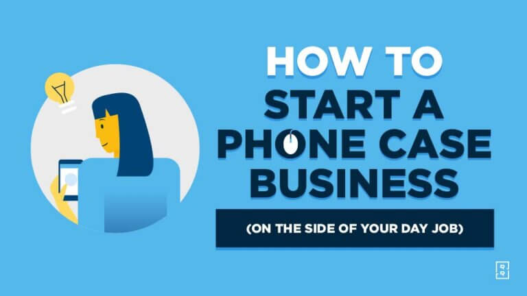 How to Start a Phone Case Business (on the Side) This Year