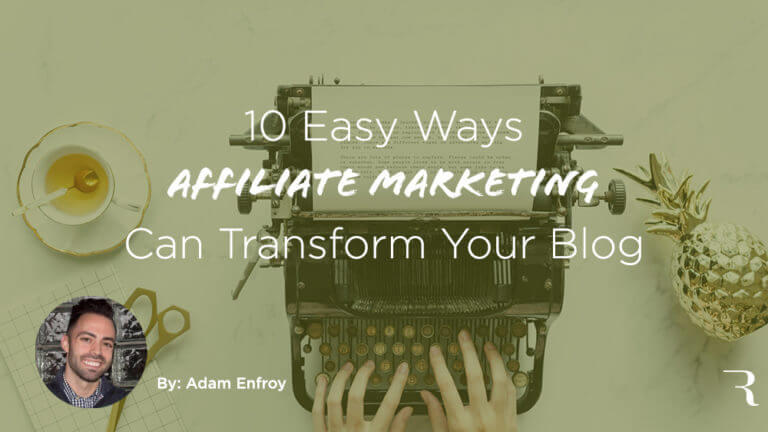 Affiliate Marketing for Bloggers Adam Enfroy for ryrob