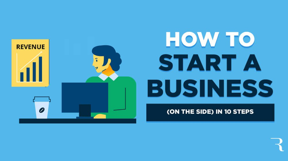 How to Start a Business on the Side in 10 Steps