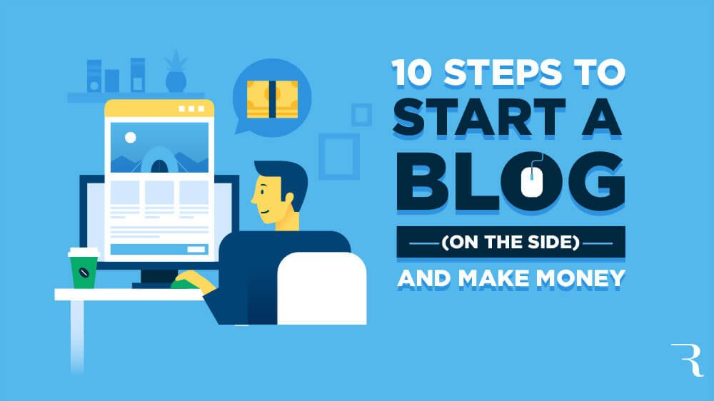 a94c6d7704af 10 Steps How to Start a Blog (and Make Money) on the Side in 2019