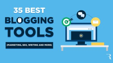35 Blogging Tools for Better Marketing, SEO, Writing, Research and Growth