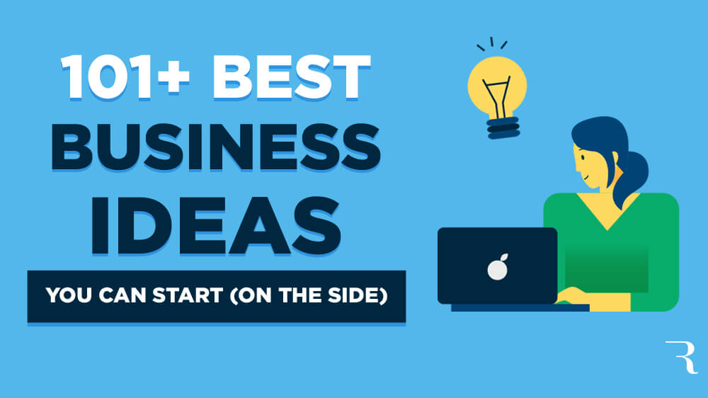 101 Best Business Ideas You Can Start in 2020 (and Make Money) on the Side 9