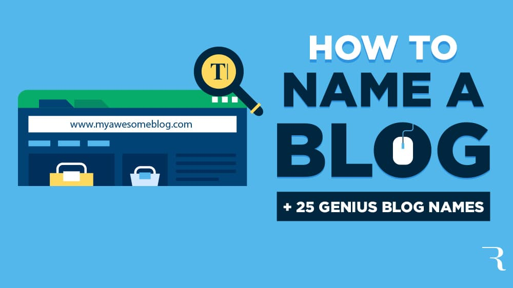 How to Name Your Blog and 25 Genius Blog Names