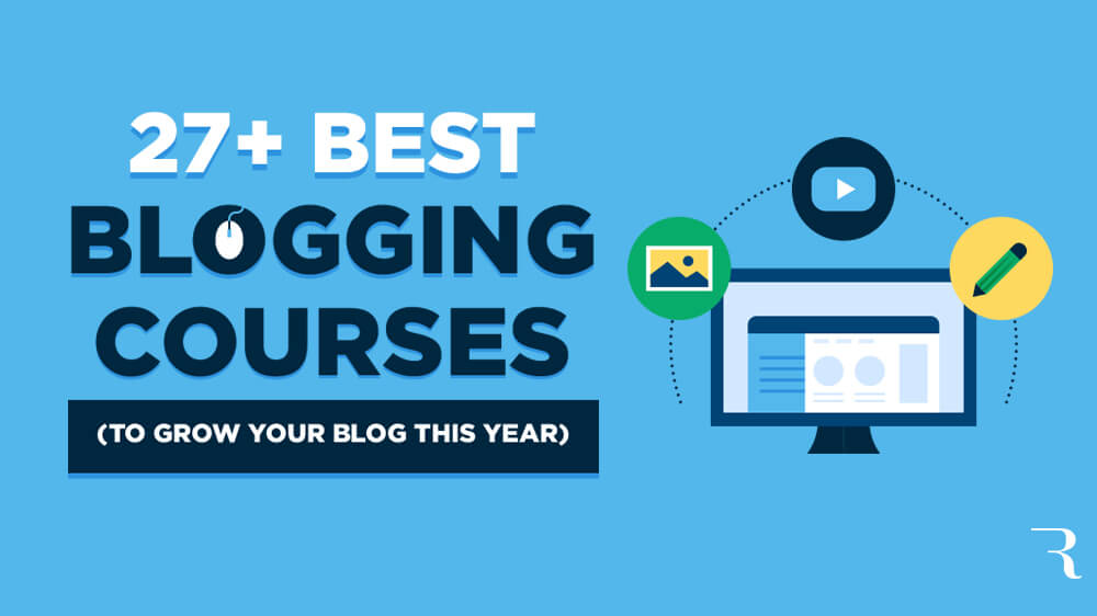 27 Best Blogging Courses to Grow Your Blog
