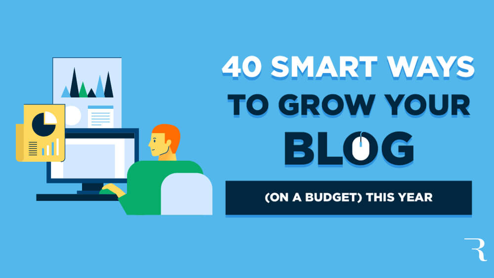 How to Grow a Blog on a Budget in 40 Smart Strategies